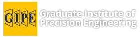 Graduate Institute of Precision Engineering